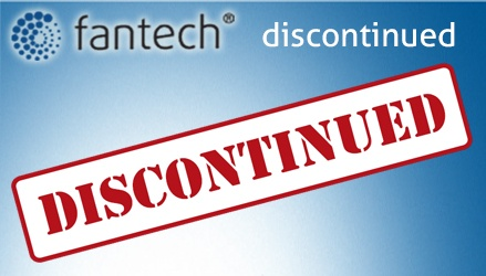 Fantech Discontinued Fans