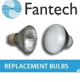 Fantech - Replacement Bulbs & Special Order